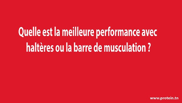 Quelle est la meilleure performance avec haltères ou la barre de musculation